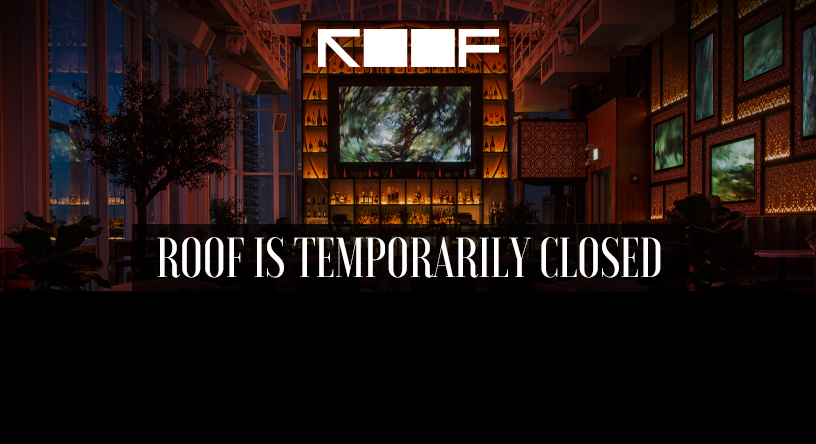 ROOF is temporarily closed